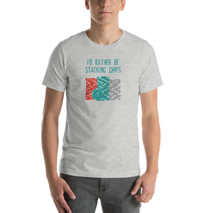 I'd Rather Be Stacking Chips Short-Sleeve T-Shirt