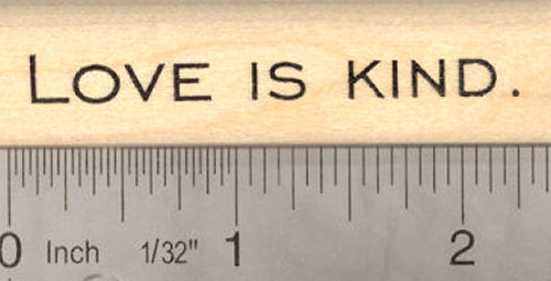 Love is Kind Rubber Stamp
