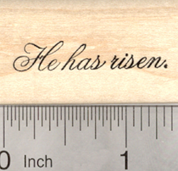 Easter Scripture Rubber Stamp, He has risen (small script text)