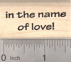 In the name of love Rubber Stamp, Valentine's Day Text