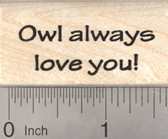 Owl Always Love You Rubber Stamp, Valentine's Day Text