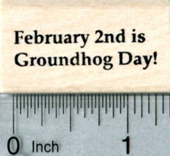 Groundhog Day Rubber Stamp, February 2nd Text