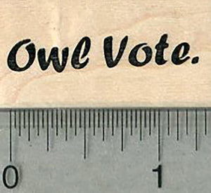 Owl Vote Rubber Stamp, Voting Saying, Election Series