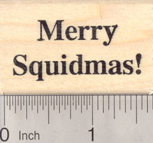 Merry Squidmas Rubber Stamp, Holiday Squid Saying