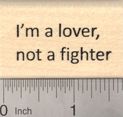 I'm a lover, not a fighter Rubber Stamp, Valentine's Day saying