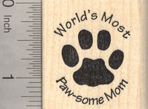 World's Most Paw-some Mom Rubber Stamp Saying with paw print