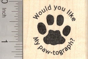 Paw Print Rubber Stamp, Would you like my Paw-tograph