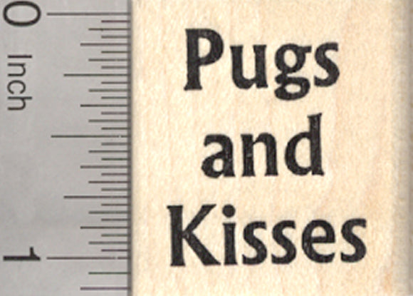 Pugs and Kisses Rubber Stamp, Pug Dog