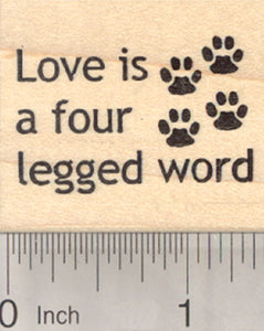 Love is a Four Legged Word Rubber Stamp, Dog, Cat, Pet
