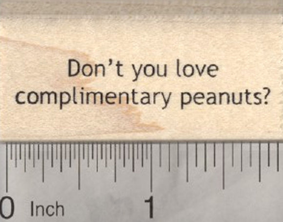 Don't you love complimentary peanuts Rubber Stamp