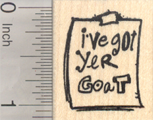 I've got yer goat Rubber Stamp, ransom note style text