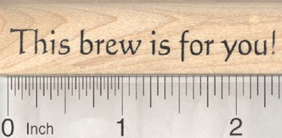 Halloween Saying Rubber Stamp, This Brew is for you