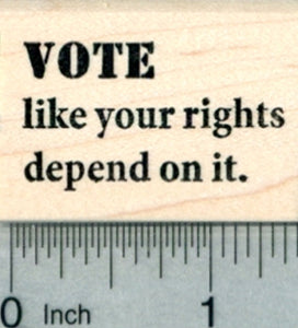 Voting Rubber Stamp, Vote like your rights depend on it