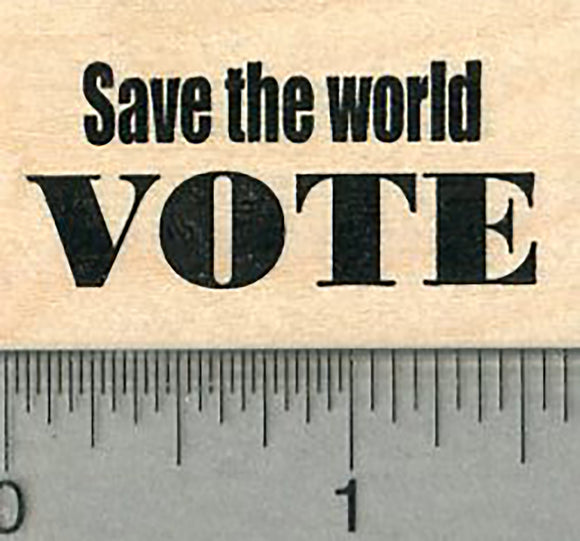 Voting Rubber Stamp, Vote: Save the World
