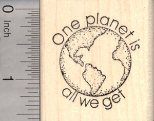 Planet Earth Rubber Stamp, One Planet Is All We Get, Conservation