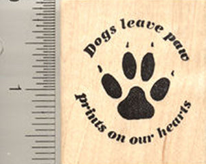 Dog Rubber Stamp, Leave paw prints on our hearts Saying