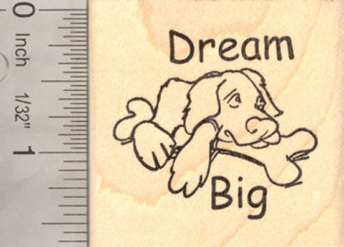 Dream Big Dog with Large Bone Rubber Stamp