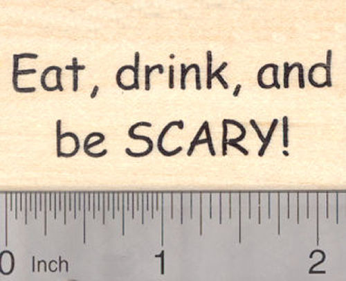 Eat, Drink, and be Scary Rubber Stamp, Halloween Party