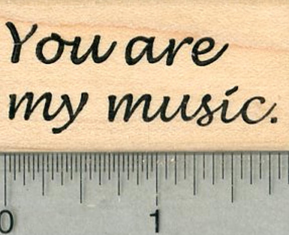 Sentiment Rubber Stamp, You are my music