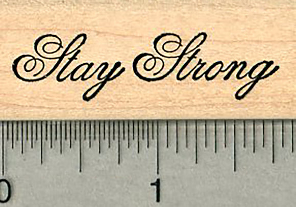 Stay Strong Rubber Stamp, Friendship Series