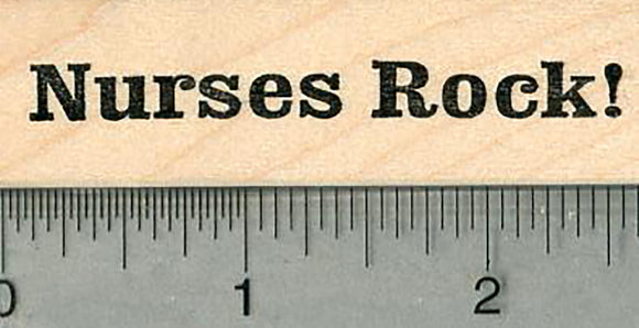 Nurses Rock Rubber Stamp, Healthcare Heroes Series