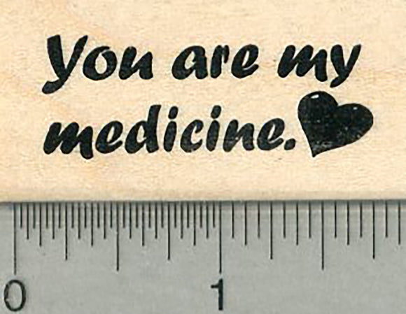 Saying Rubber Stamp, You are my Medicine, Friendship Series