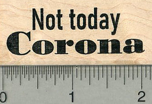 Not Today Corona Rubber Stamp, Virus Series (COVID 19)