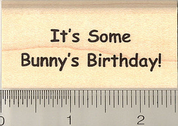 It's Some Bunny's Birthday Rubber Stamp