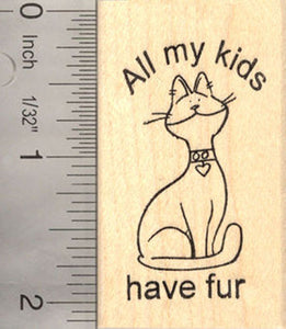 All My Kids Have Fur Rubber Stamp for Cat Lovers