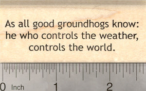 Groundhog Day Rubber Stamp, He who controls the weather, controls the world
