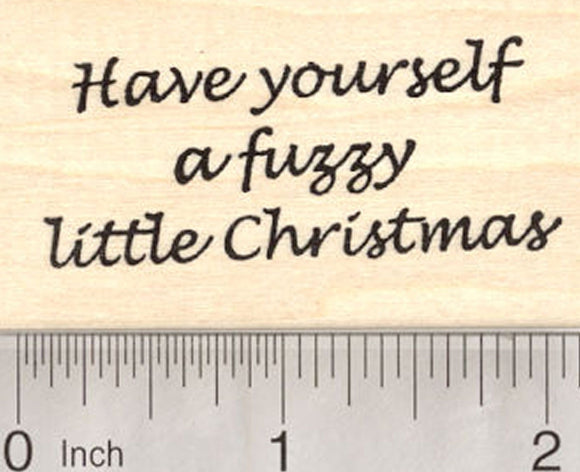 Christmas Saying Rubber Stamp, Have a Fuzzy, Ferret, Cat, Dog