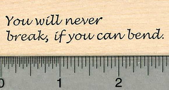 Inspirational Saying Rubber Stamp, You will never break