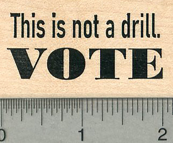 Voting Rubber Stamp, Vote: This is not a drill