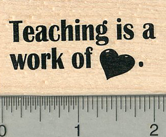 Teaching Rubber Stamp, Is a work of Heart