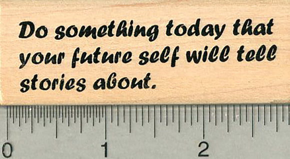 Inspirational Rubber Stamp, Do something today