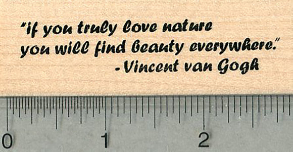 Nature Lover  Rubber Stamp, Vincent van Gogh quote
