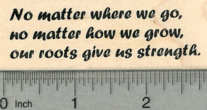 Saying Rubber Stamp, Our Roots Give us Strength