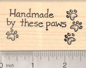 Handmade by these paws Rubber Stamp, Hand Made by Dog, Cat, Pet