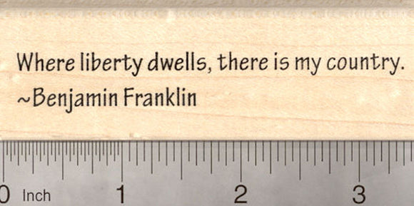 Patriotic American Saying Rubber Stamp, Where Liberty Dwells… Benjamin Franklin