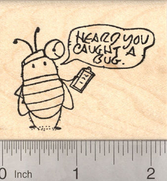 Get Well Soon Rubber Stamp, Heard you caught a Bug, Doctor