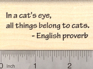 Cat Proverb Rubber Stamp, All Things Belong to Cats, English Saying