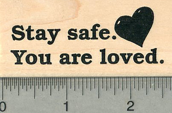 Stay Safe Rubber Stamp, You are Loved