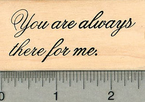 Friendship Rubber Stamp, You are always there for me