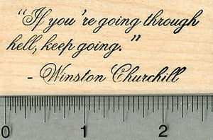 Motivational Saying Rubber Stamp, Winston Churchill, If you are going through Hell