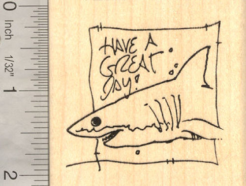 Great White Shark Rubber Stamp, Have A Great Day!