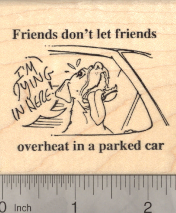 Hot Car Reminder Rubber Stamp, Animal Welfare, Dog, Friends don't let Friends overheat