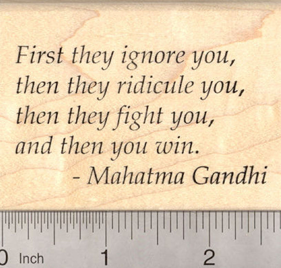 Gandhi Saying Rubber Stamp, Civil Rights, Nonviolent Activism, First they ignore you