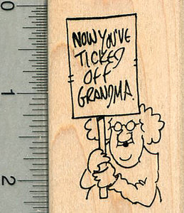 Protest Sign Rubber Stamp, Now you've ticked off Grandma