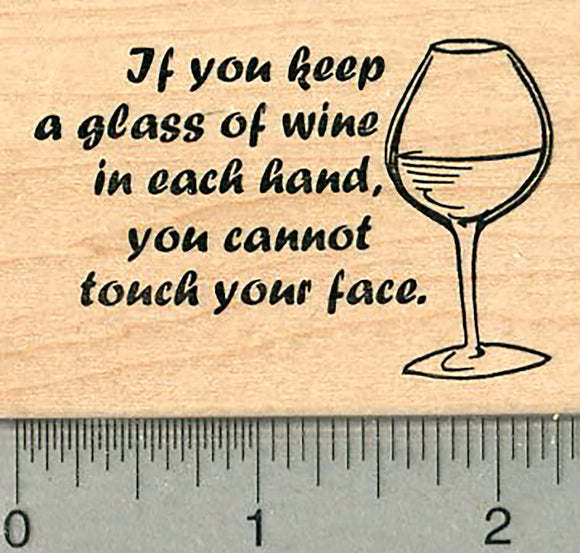 Humorous Message Rubber Stamp, Keep a glass of wine in each hand