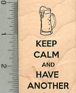 Beer Rubber Stamp, Keep Calm and have Another